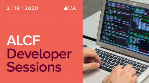 ALCF Developer Sessions - February 2020