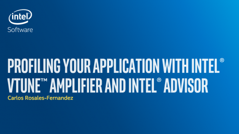 Profiling Your Application with Intel VTune and Advisor