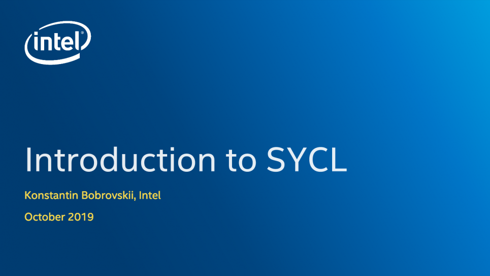 SYCL - A Modern Platform for Heterogeneous Architectures